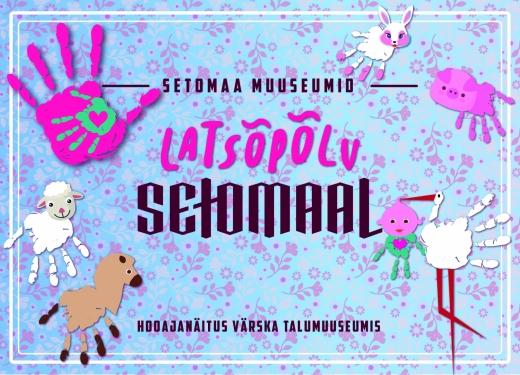 Värska talumuuseumis saab 2020. aasta suvehooajal kogeda lapsepõlve Setomaal